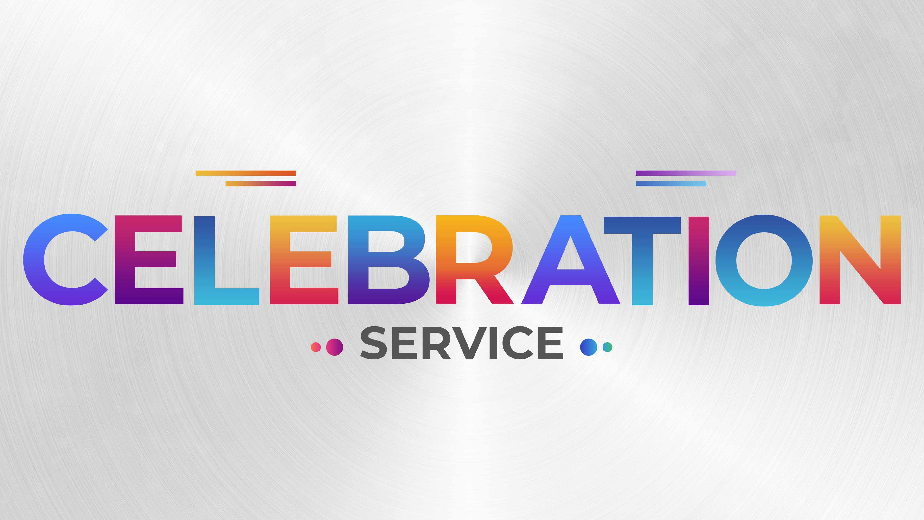 Celebration Service - Baptism & Child Dedication