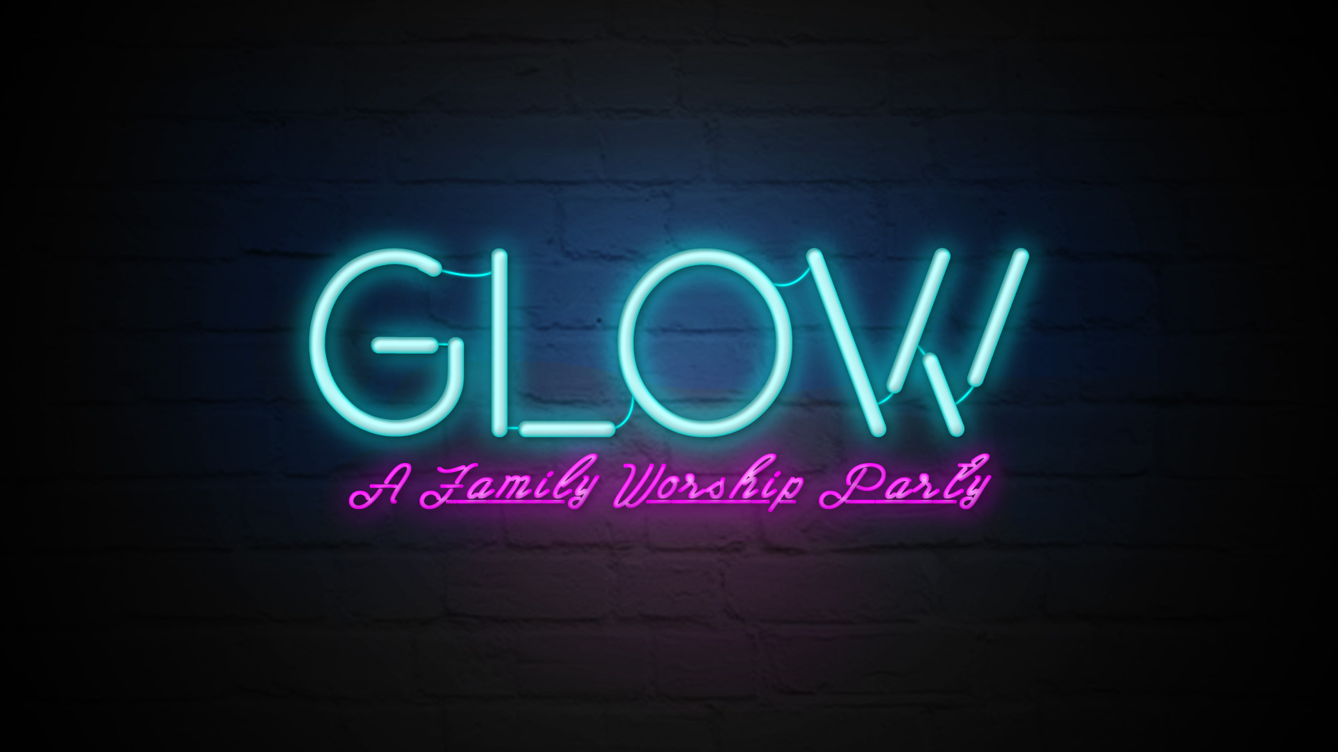 GLOW -  A Family Worship Party